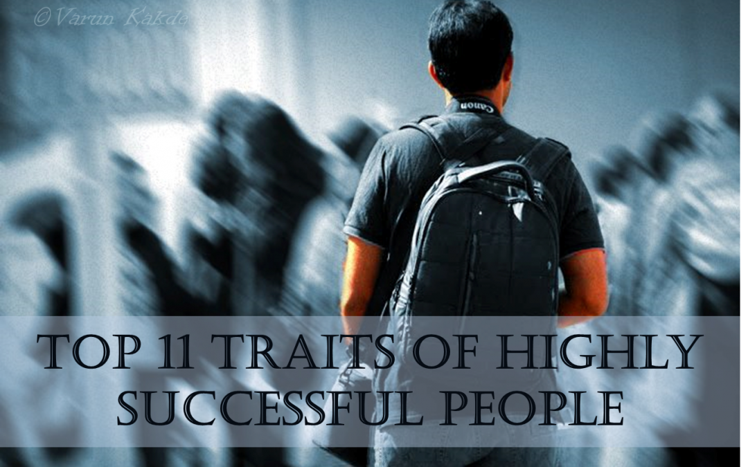 Top 11 Traits of Highly Successful People